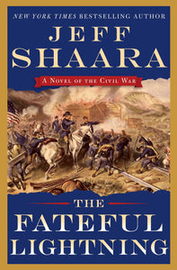 The Fateful Lightning: A Novel of the Civil War
