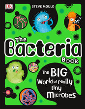 Load image into Gallery viewer, The Bacteria Book: The Big World of Really Tiny Microbes
