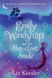 Emily Windsnap and the Ship of Lost Souls (Book 6)