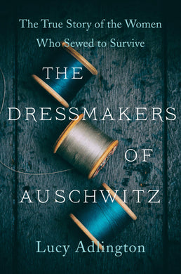The Dressmakers of Auschwitz