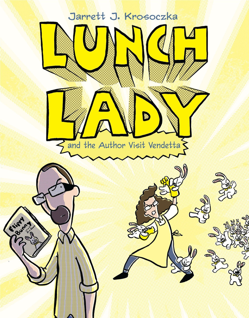 Lunch Lady and the Author Visit Vendetta (Book 3)