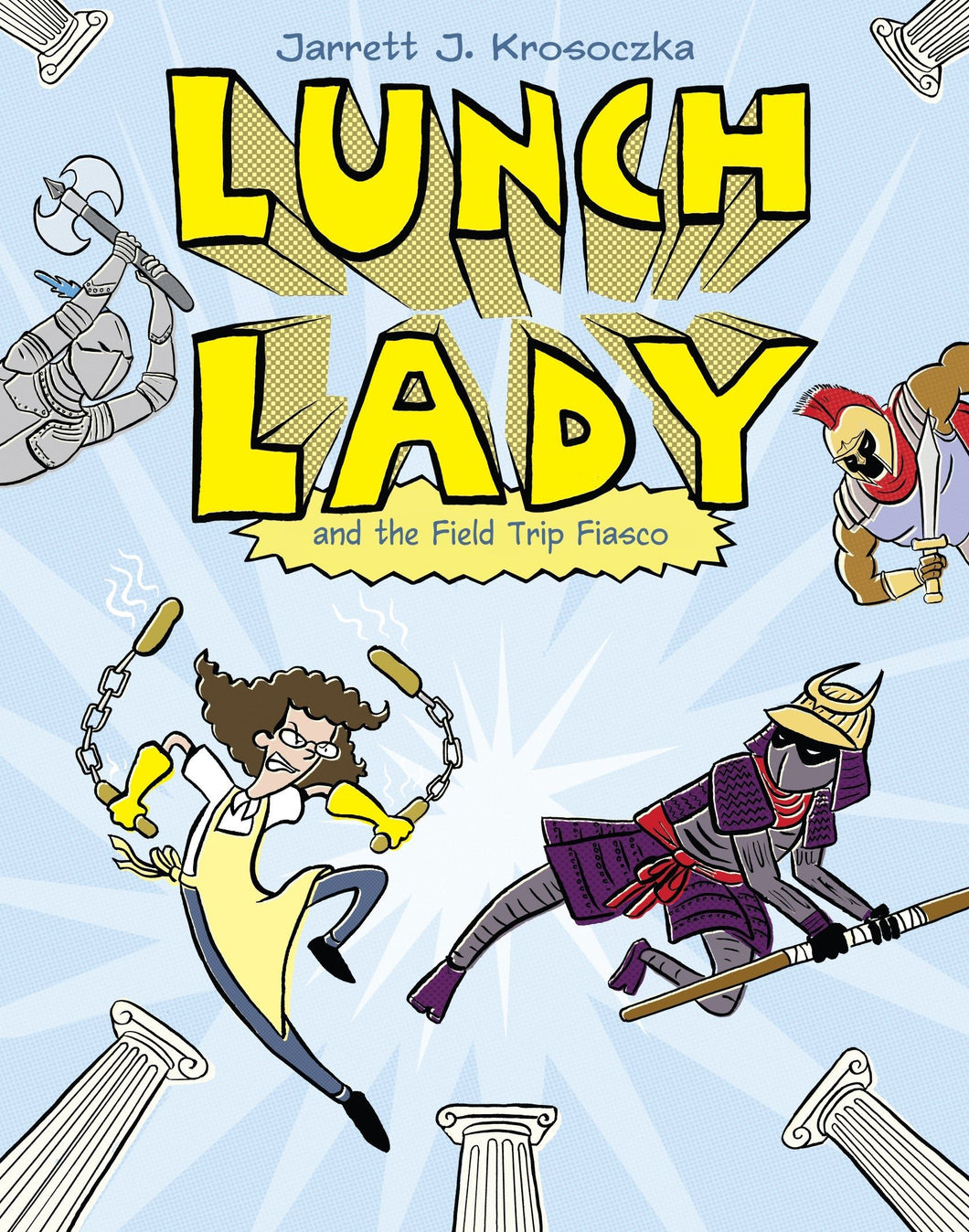Lunch Lady and the Field Trip Fiasco (Book 6)