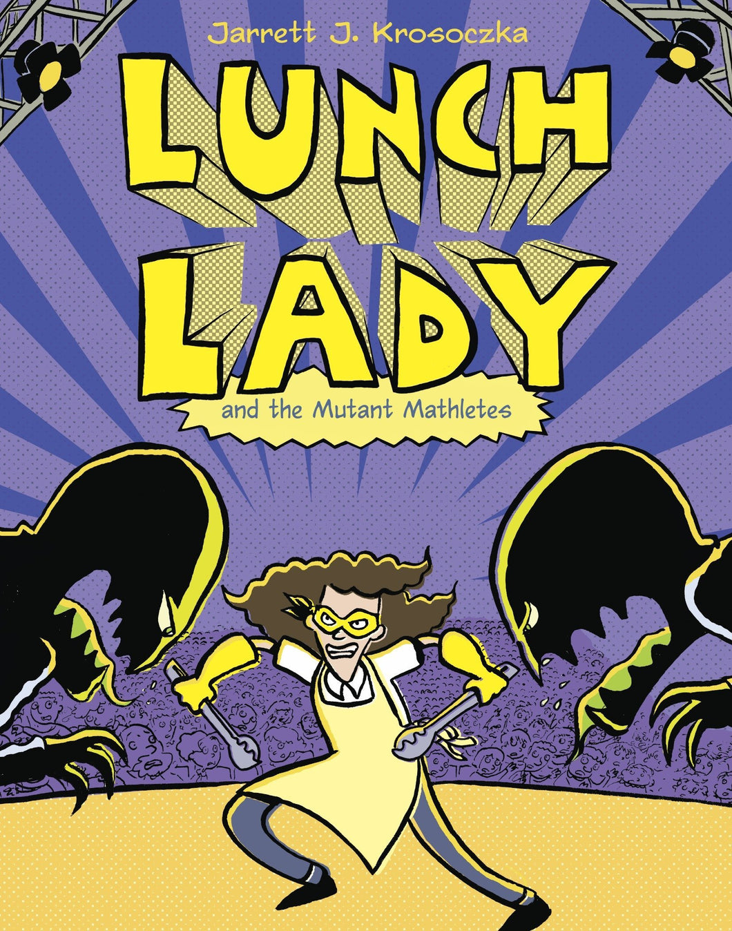 Lunch Lady and the Mutant Mathletes (Book 7)