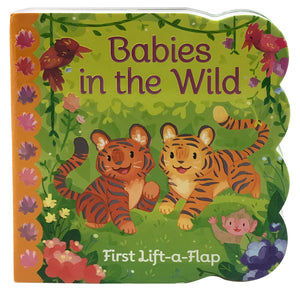 Babies In The Wild: Lift-a-Flap Board Book
