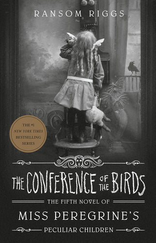The Conference of the Birds (Miss Peregrine's Home for Peculiar Children Book 5)