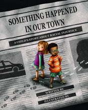 Load image into Gallery viewer, Something Happened in Our Town: A Child's Story About Racial Injustice