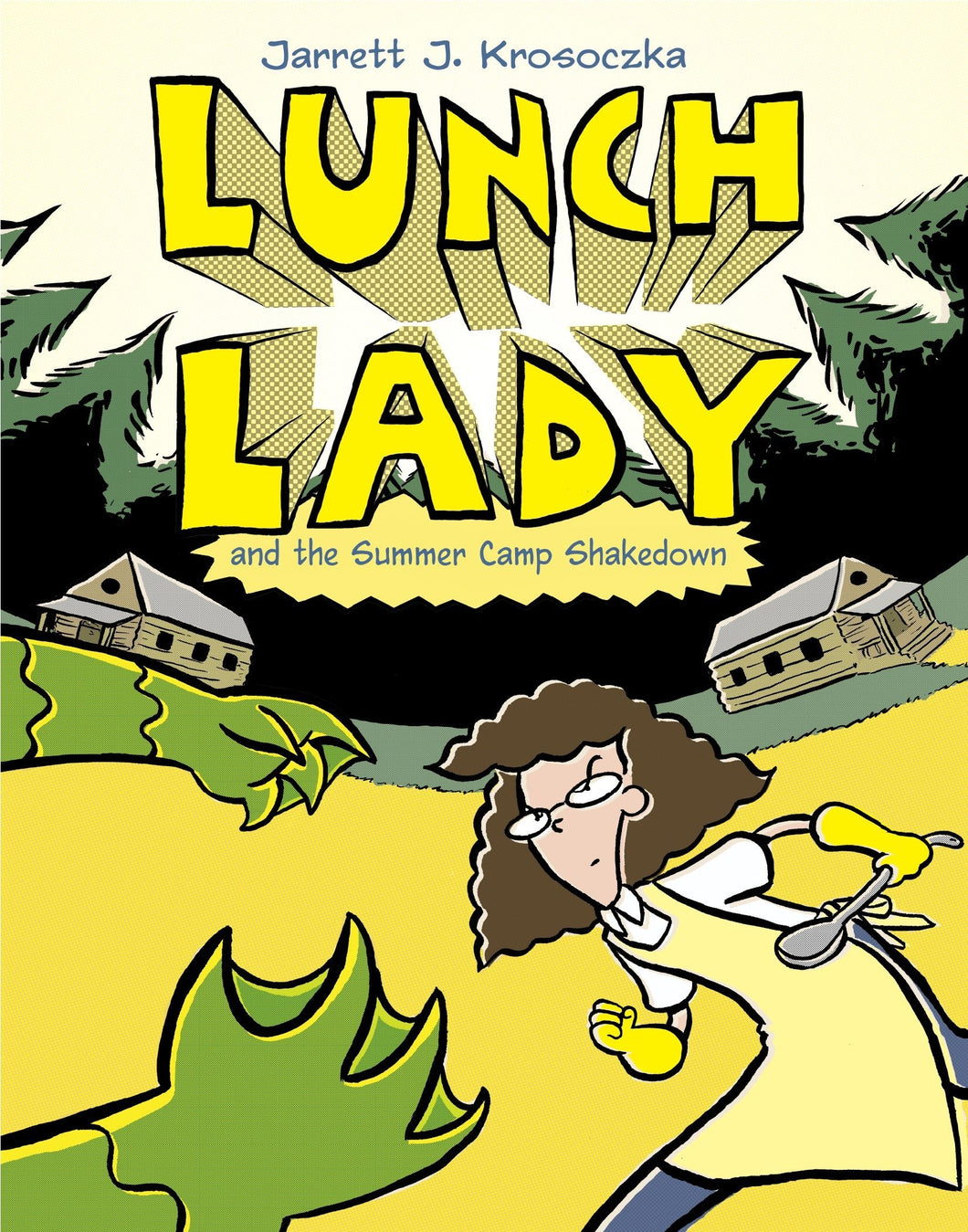 Lunch Lady and the Summer Camp Shakedown (Book 4)