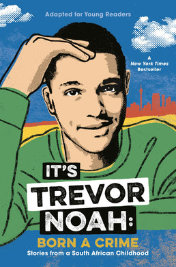 It's Trevor Noah: Born a Crime (Young Reader's Edition)