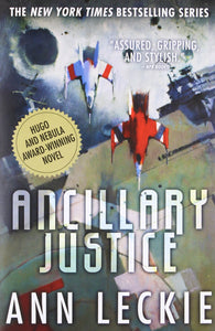 Ancillary Justice (Imperial Radch Trilogy Book 1)