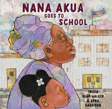 Load image into Gallery viewer, Nana Akua Goes to School
