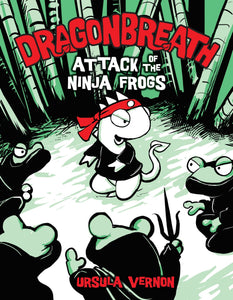 Attack of the Ninja Frogs (Dragonbreath Book 2)