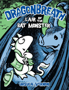 Lair of the Bat Monster (Dragonbreath Book 4)