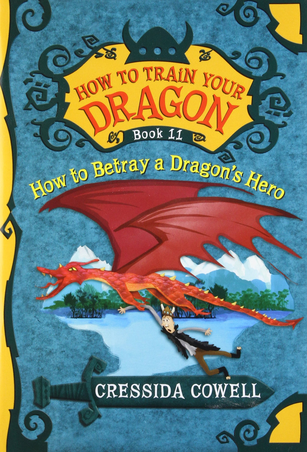 How to Betray a Dragon's Hero (How to Train Your Dragon Book 11)