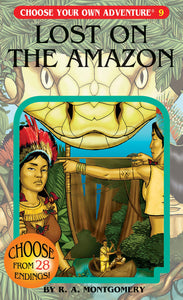Lost on the Amazon (Choose Your Own Adventure #9)