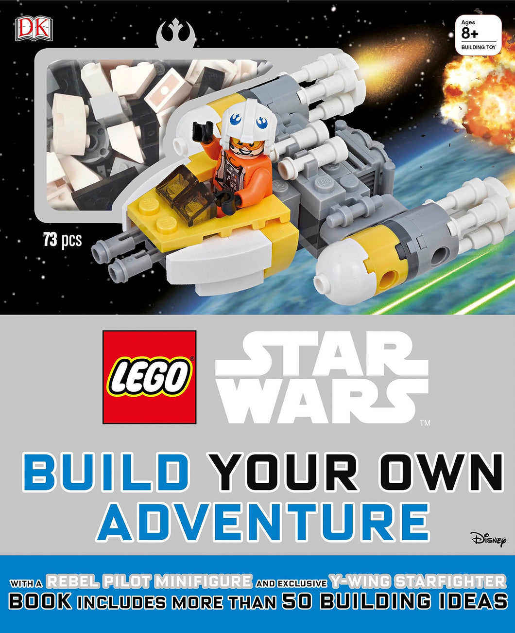 LEGO® Star Wars™: Build Your Own Adventure: With a Rebel Pilot Minifigure and Exclusive Y-Wing Starfighter
