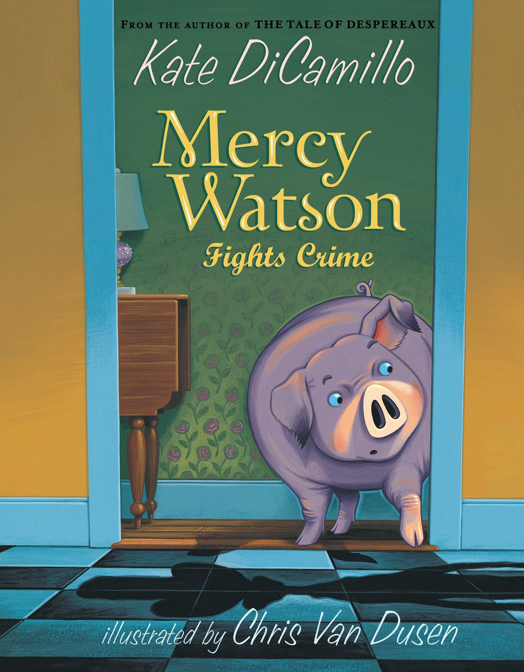 Mercy Watson Fights Crime (Book 3)