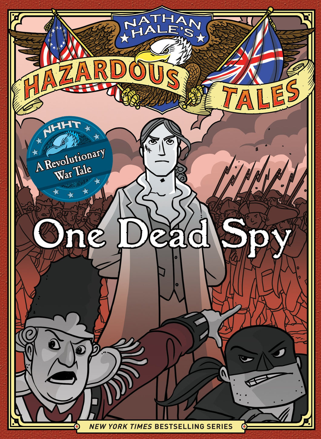 Nathan Hale's Hazardous Tales #1: One Dead Spy