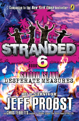 Shadow Island: Desperate Measures (Stranded Book 6)
