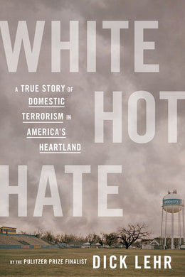 White Hot Hate: A True Story of Domestic Terrorism in America's Heartland