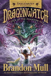 Master of the Phantom Isle (Dragonwatch Book 3)