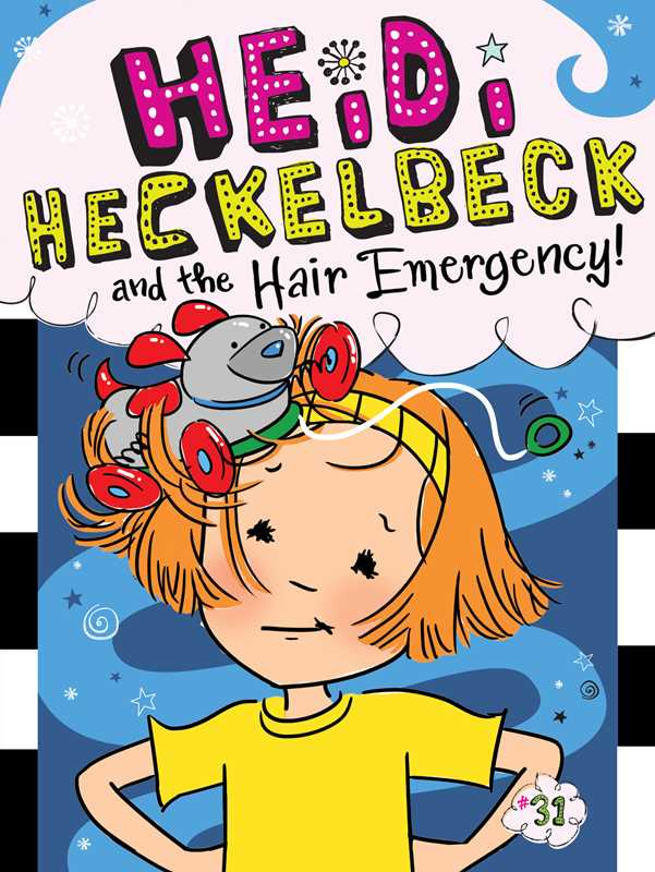 Heidi Heckelbeck and the Hair Emergency! (Book 31)