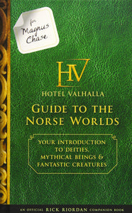 Hotel Valhalla Guide to the Norse Worlds (Magnus Chase and the Gods of Asgard, Companion Guide)