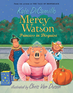 Mercy Watson: Princess in Disguise (Book 4)