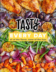 Tasty Every Day: All of the Flavor, None of the Fuss