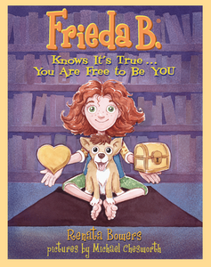 Frieda B. Knows It's True... You Are Free to Be YOU
