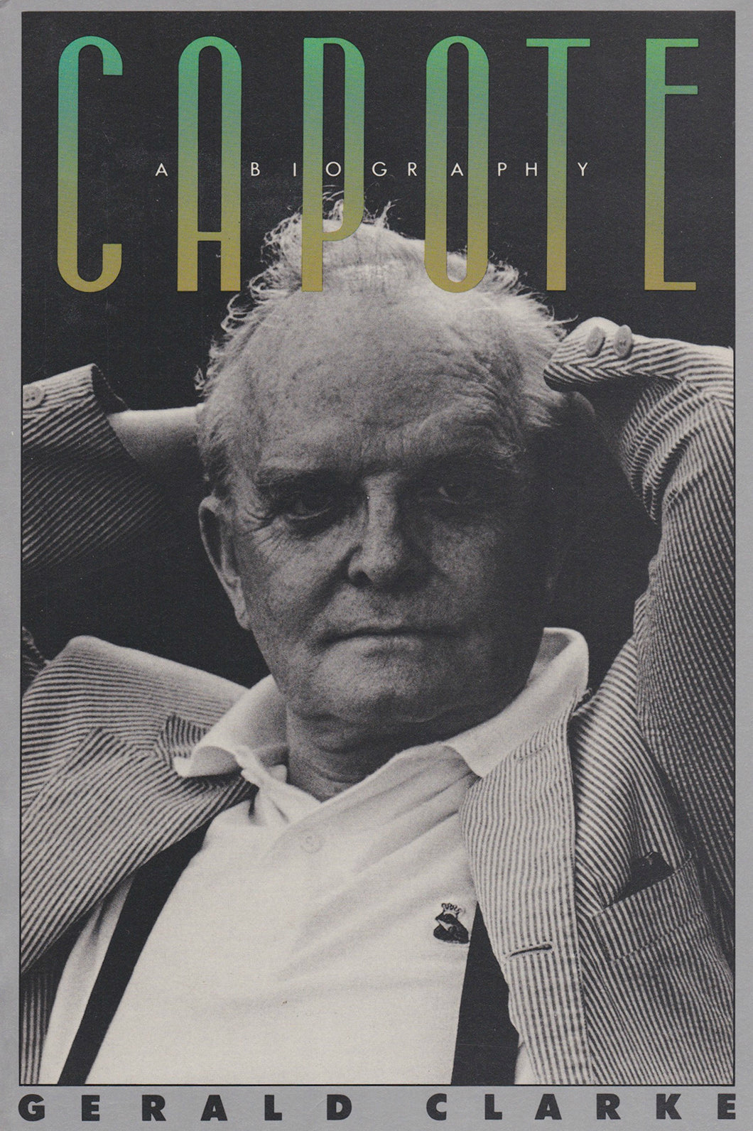 Capote: A Biography (First Edition)