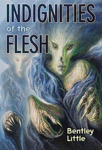 Indignities of the Flesh (Signed Limited Edition)
