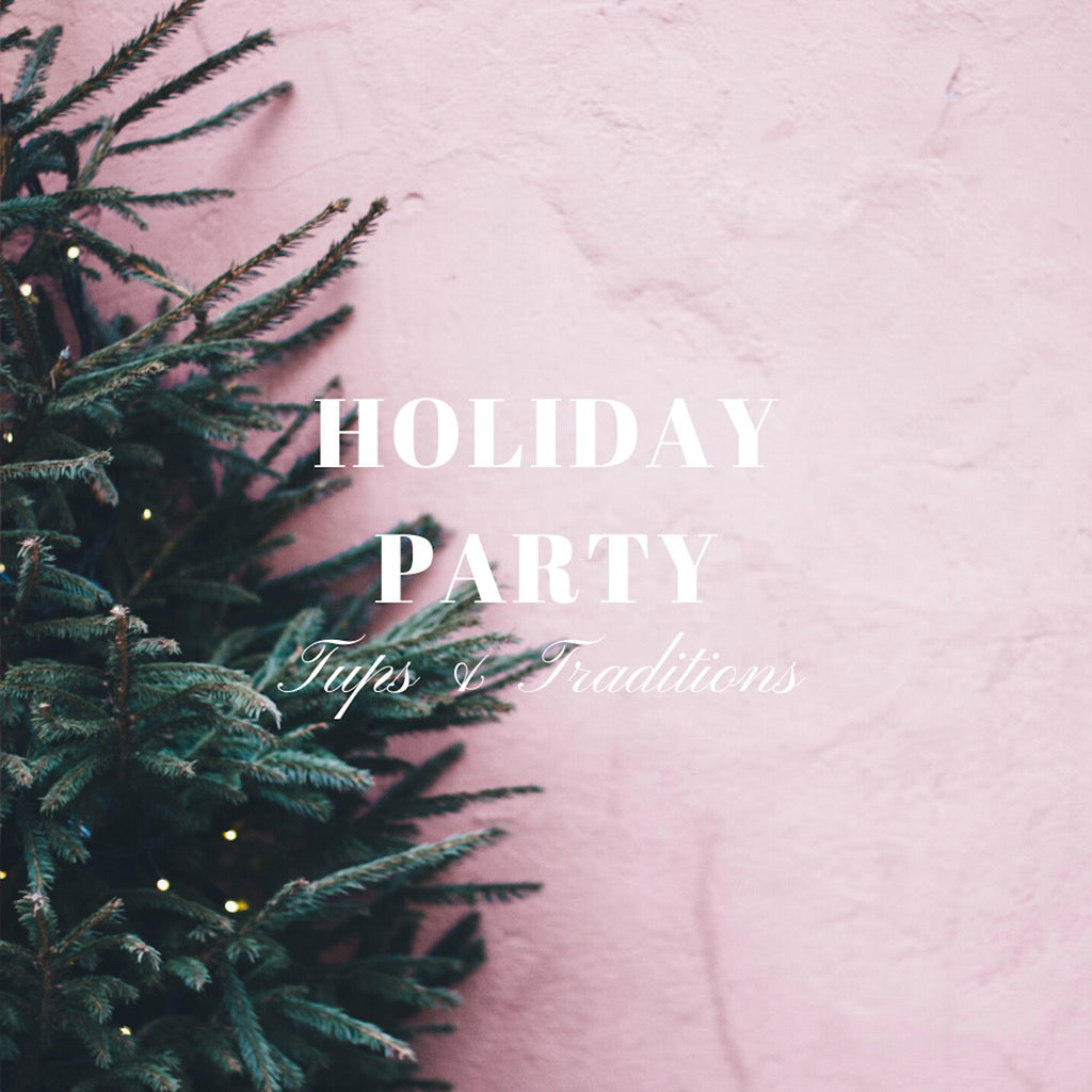 Holiday Party Tips & Traditions