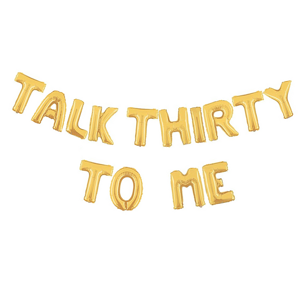 Gold Talk Thirty To Me Air-Filled Balloon Banner Kit.
