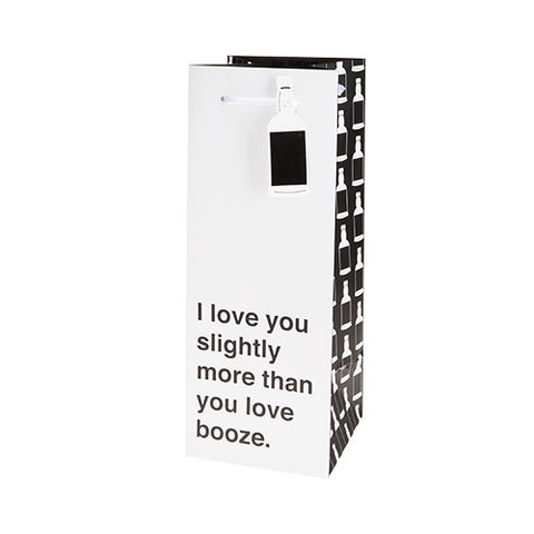 I love you slightly more than you love booze wine gift bag.