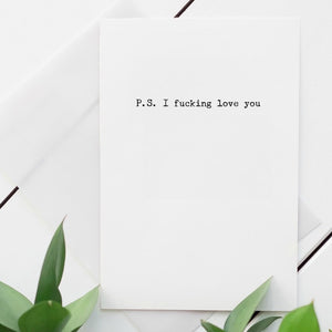 P.S. I fucking love you blank greeting card.