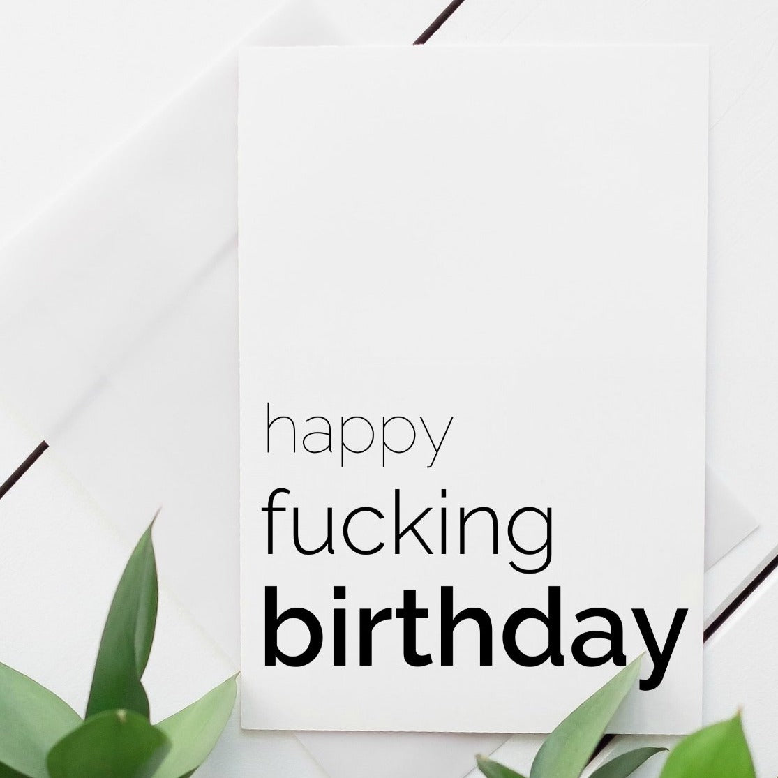 Happy fucking birthday blank greeting card.