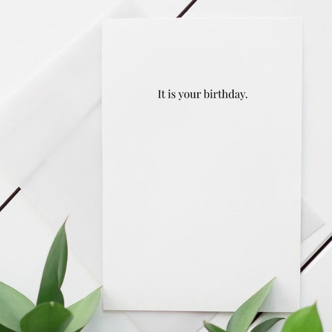 It is your birthday blank greeting card.