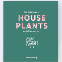 Load image into Gallery viewer, EMMA SIBLEY - The little book of Houseplants