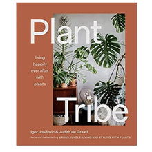 Load image into Gallery viewer, PLANT TRIBE - Living Happily Ever After With Plants
