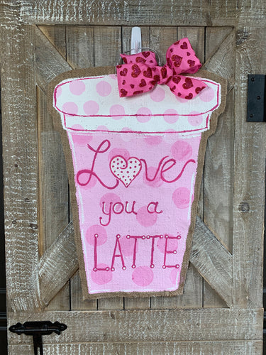 Love You a Latte Door Hanger