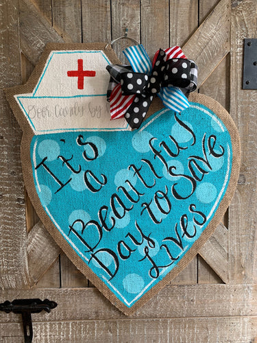 It's a Beautiful Day to Save Lives Nurse Hat Door Hanger