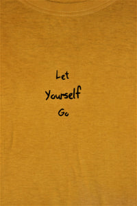 Let Yourself Go Tall Tee