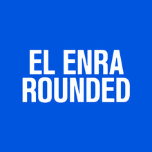 Load image into Gallery viewer, El Enra Rounded