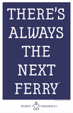 There's Always the Next Ferry