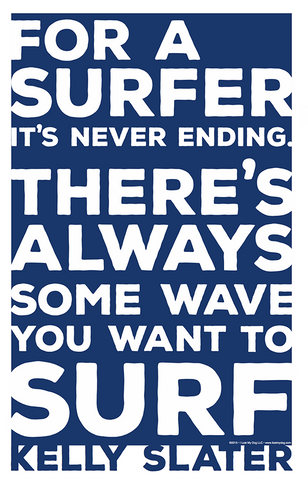 Kelly Slater Surf Quote