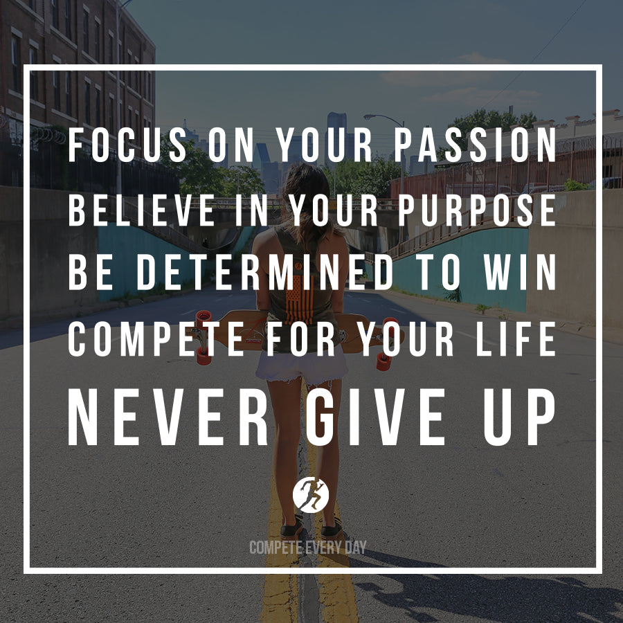 Focus on your passion quote