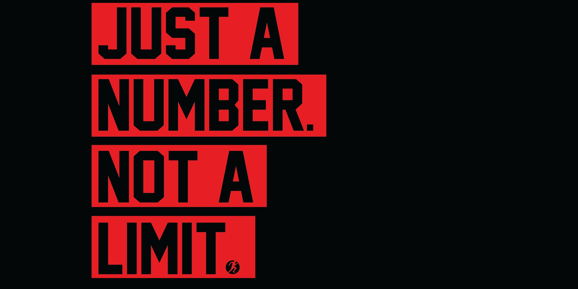 Just A Number - Not a Limit