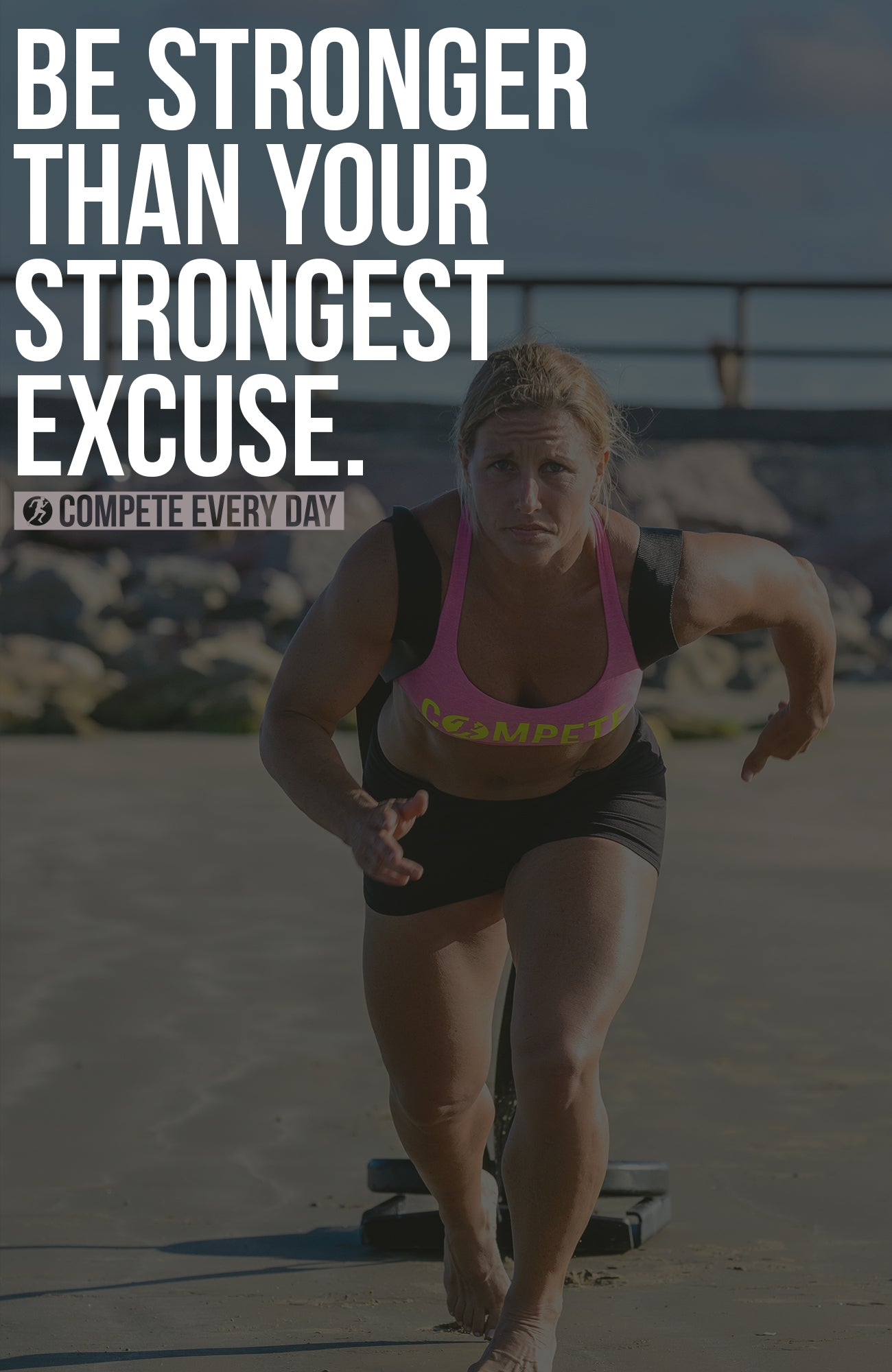Be stronger than your stronger excuse