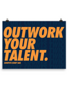 Outwork Your Talent Poster
