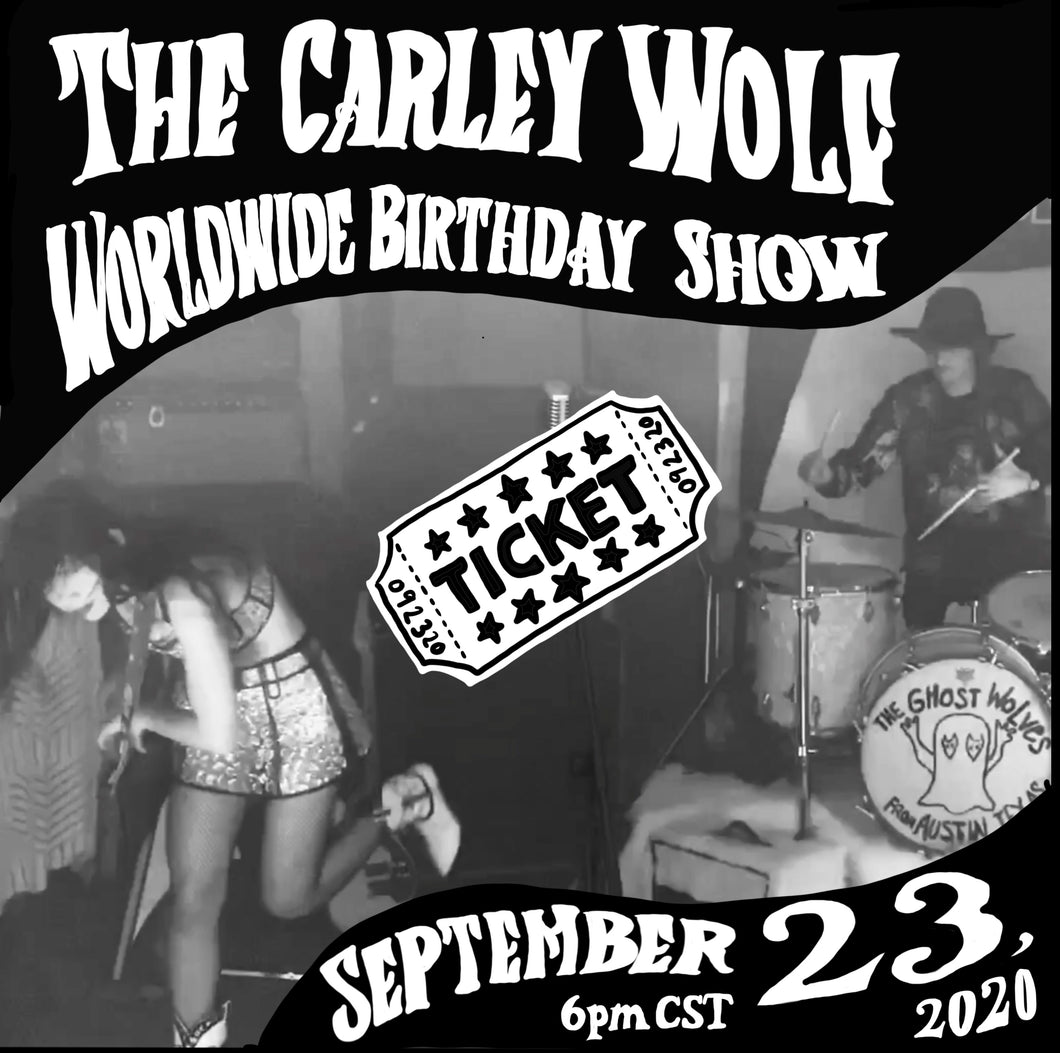 Carley Wolf Worldwide Online Birthday Show - Ticket